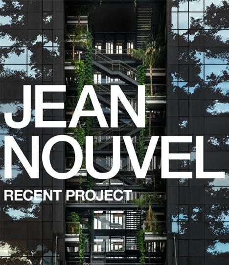 サムネイル:ジャン・ヌーベルの最新作品集『JEAN NOUVEL RECENT PROJECT』のプレビュー